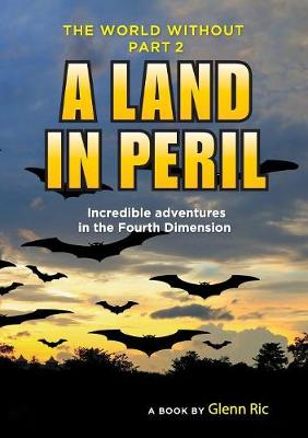 The World Without: A Land in Peril - World Without 2 (Paperback)