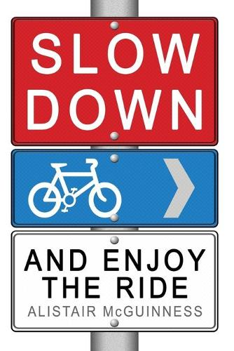 Slow Down and Enjoy the Ride (Paperback)