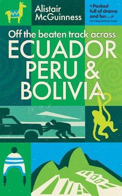 Half a World Away: Travels in Ecuador, Peru and Bolivia (Paperback)
