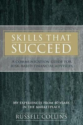 Skills That Succeed: A Communication Guide for Risk-Based Financial Advisers (Paperback)