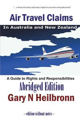 Air Travel Claims in Australia and New Zealand: A Guide to Rights and Responsibilities - Abridged Edition (Paperback)