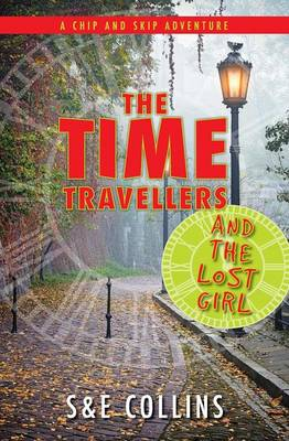 The Time Travellers and the Lost Girl (Paperback)