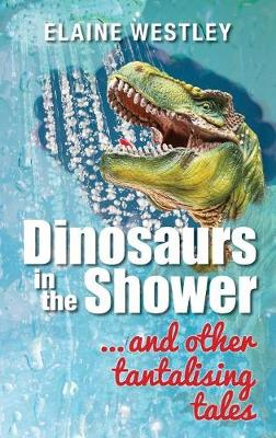 Dinosaurs in the Shower... and Other Tantalising Tales (Paperback)