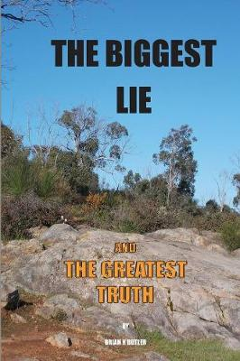 The Biggest Lie and the Greatest Truth (Paperback)