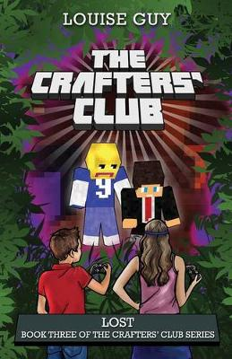 The Crafters' Club Series: Lost: Crafters' Club Book 3 - CRAFTER'S CLUB (Paperback)