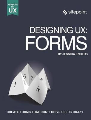 Designing UX: Forms (Paperback)