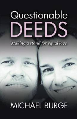 Questionable Deeds: Making a Stand for Equal Love (Paperback)