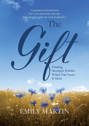 The Gift: Finding Strength Within When You Need It Most (Paperback)