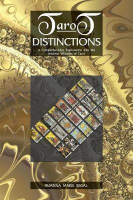 Tarot Distinctions: A Comprehensive Exploration Into the Ancient Wisdom of Tarot (Paperback)