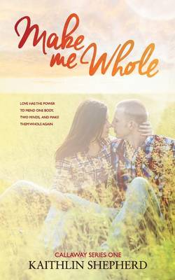 Make Me Whole - Callaway 1 (Paperback)