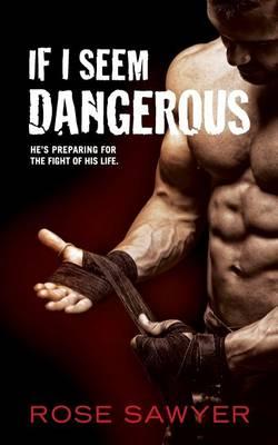 If I Seem Dangerous (Paperback)