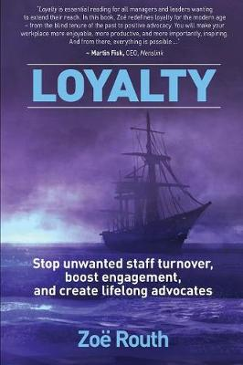Loyalty: Stop Unwanted Staff Turnover, Boost Engagement, and Create Lifelong Advocates (Paperback)