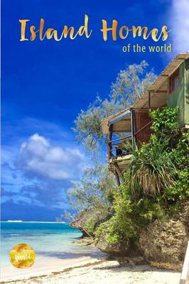 Island Homes of the World (Paperback)