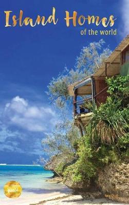 Island Homes of the World (Hardback)
