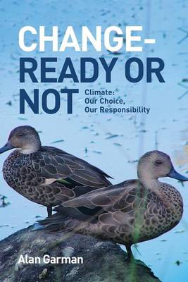 Change - Ready or Not: Climate: Our Choice, Our Responsibility (Paperback)