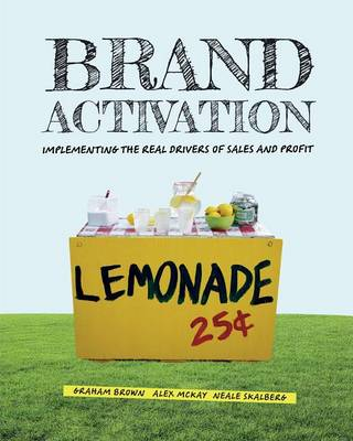 Brand Activation: Implementing the Real Drivers of Sales and Profit (Paperback)