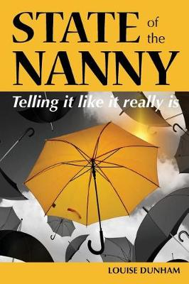 State of the Nanny: Telling It Like It Really Is (Paperback)