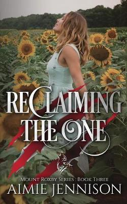 Reclaiming the One - Mount Roxby 3 (Paperback)