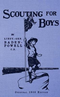 Scouting for Boys: Original 1908 Edition (Paperback)