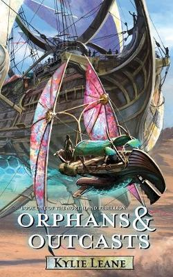 Orphans and Outcasts - Northland Rebellion 1 (Paperback)