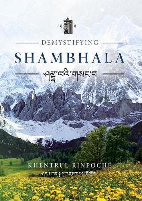 Demystifying Shambhala: The perfection of peace and harmony as revealed by the Jonang Tradition of Kalachakra. (Paperback)