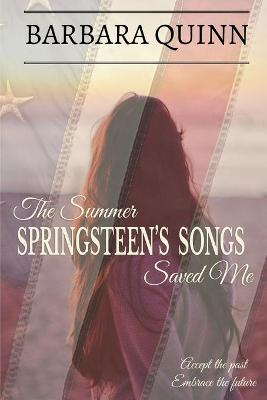 The Summer Springsteen's Songs Saved Me: A Warm and Inspiring Novel (Paperback)