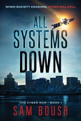 All Systems Down - Cyber War 1 (Paperback)