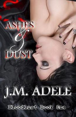 Ashes and Dust - Bloodlust 1 (Paperback)