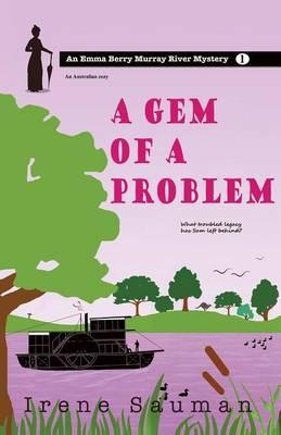 A Gem of a Problem - Emma Berry Murray River Mystery 1 (Paperback)