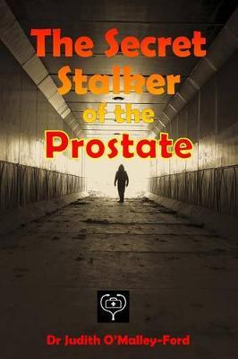 The Secret Stalker of the Prostate (Paperback)