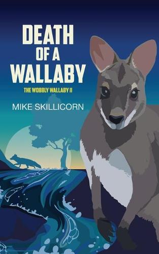 Death of a Wallaby: The Wobbly Wallaby II - Wobbly Wallaby 2 (Paperback)
