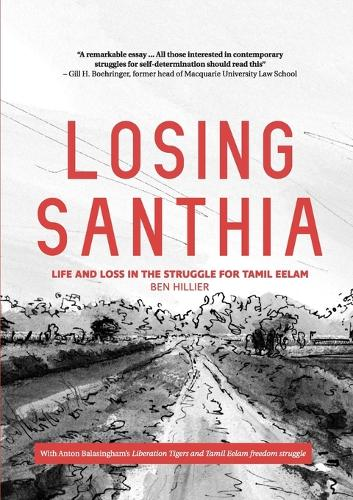 Losing Santhia: Life and loss in the struggle for Tamil Eelam (Paperback)