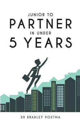 Junior to Partner in Under 5 Years (Paperback)
