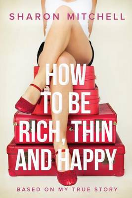 How to Be Rich, Thin and Happy (Paperback)