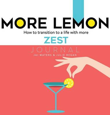 More Lemon. How to Transition to a Life with More Zest: Journal (Hardback)