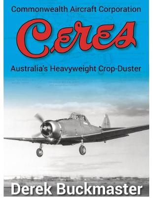 Commonwealth Aircraft Corporation Ceres: Australia's Heavyweight Crop-Duster (Paperback)
