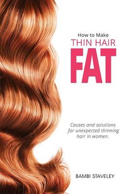 How to Make Thin Hair Fat (Paperback)