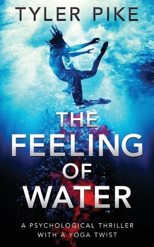 The Feeling of Water - Magical Realism Action Thrillers, Alice Brickstone 2 (Paperback)