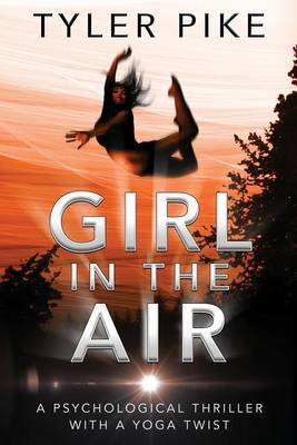 Girl in the Air - Magical Realism Action Thrillers, Alice Brickstone 1 (Paperback)