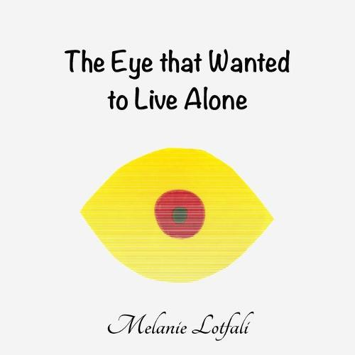 The Eye That Wanted to Live Alone - Unity in Diversity 2 (Paperback)