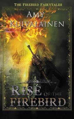 Rise of the Firebird - Firebird Fairytales 3 (Paperback)