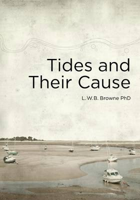 Tides and Their Cause (Paperback)