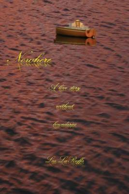 Nowhere: A Love Story Without Boundaries (Paperback)