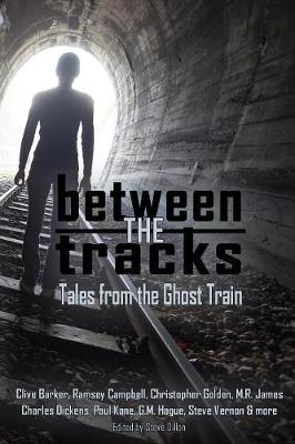 Between the Tracks: Tales from the Ghost Train - Things in the Well 1 (Paperback)