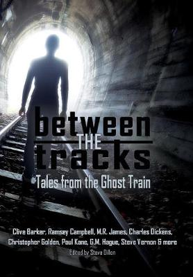 Between the Tracks: Tales from the Ghost Train - Things in the Well 1 (Hardback)