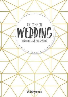 The Complete Wedding Planner and Scrapbook: Gold Geometric Style Cover (Paperback)