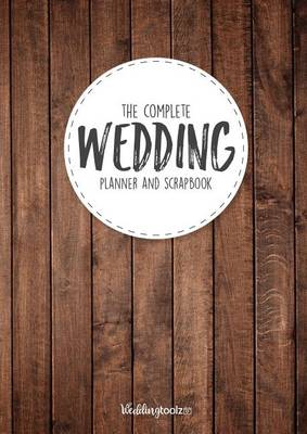 The Complete Wedding Planner and Scrapbook: Wood Grain Style Cover (Paperback)