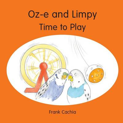 Oz-E and Limpy - Time to Play (Paperback)