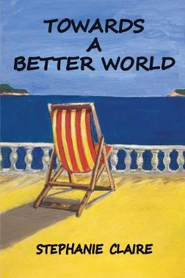 TOWARDS A BETTER WORLD (Paperback)