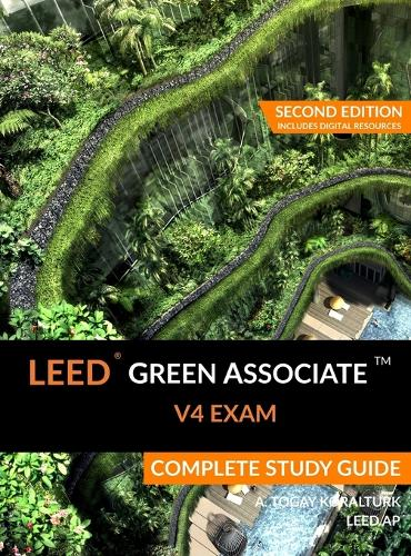 Leed Green Associate V4 Exam Complete Study Guide (Second Edition) (Hardback)